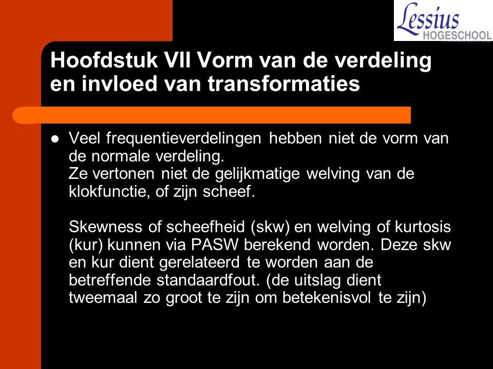 Hoofdstuk VII Vorm van de verdeling en invloed van transformaties