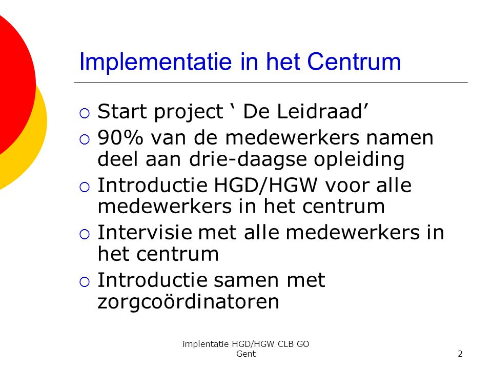 Implementatie in het Centrum