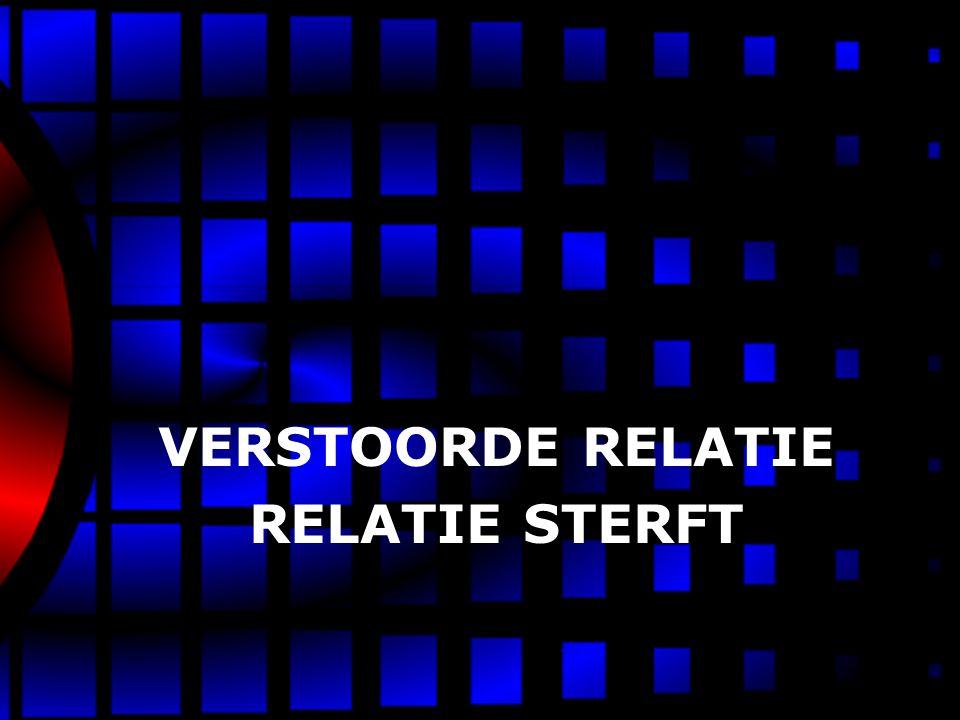 VERSTOORDE RELATIE RELATIE STERFT