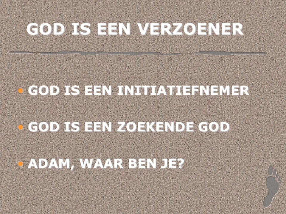 GOD IS EEN VERZOENER GOD IS EEN INITIATIEFNEMER
