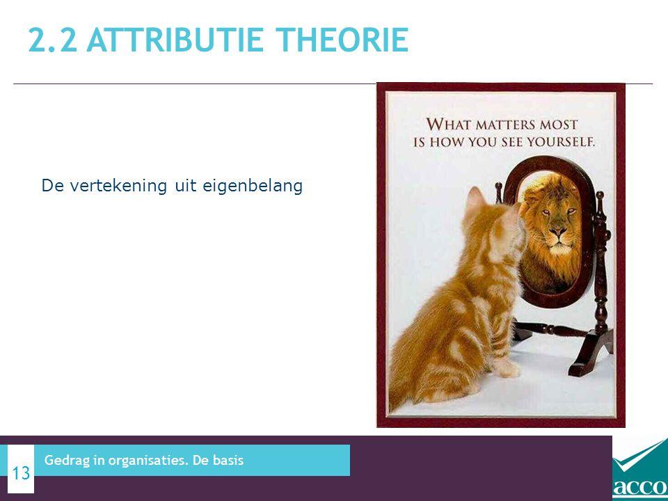 2.2 attributie theorie De vertekening uit eigenbelang