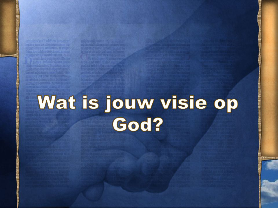 Wat is jouw visie op God