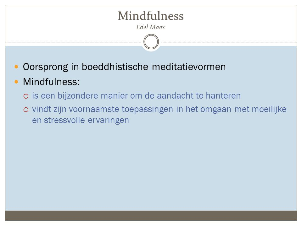 Mindfulness Edel Maex Oorsprong in boeddhistische meditatievormen
