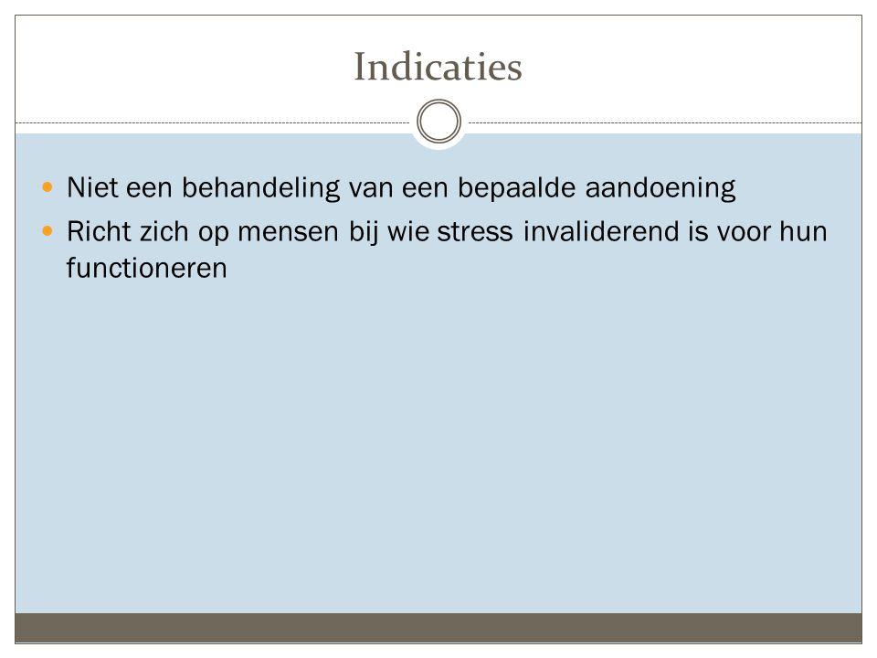 Indicaties Niet een behandeling van een bepaalde aandoening
