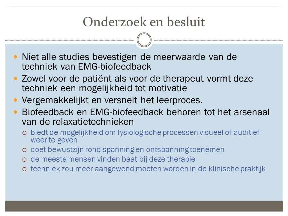 Onderzoek en besluit Niet alle studies bevestigen de meerwaarde van de techniek van EMG-biofeedback.