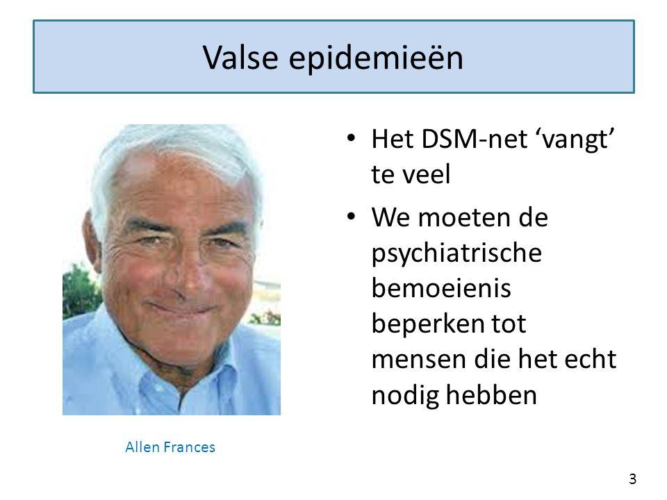Valse epidemieën Het DSM-net 'vangt' te veel