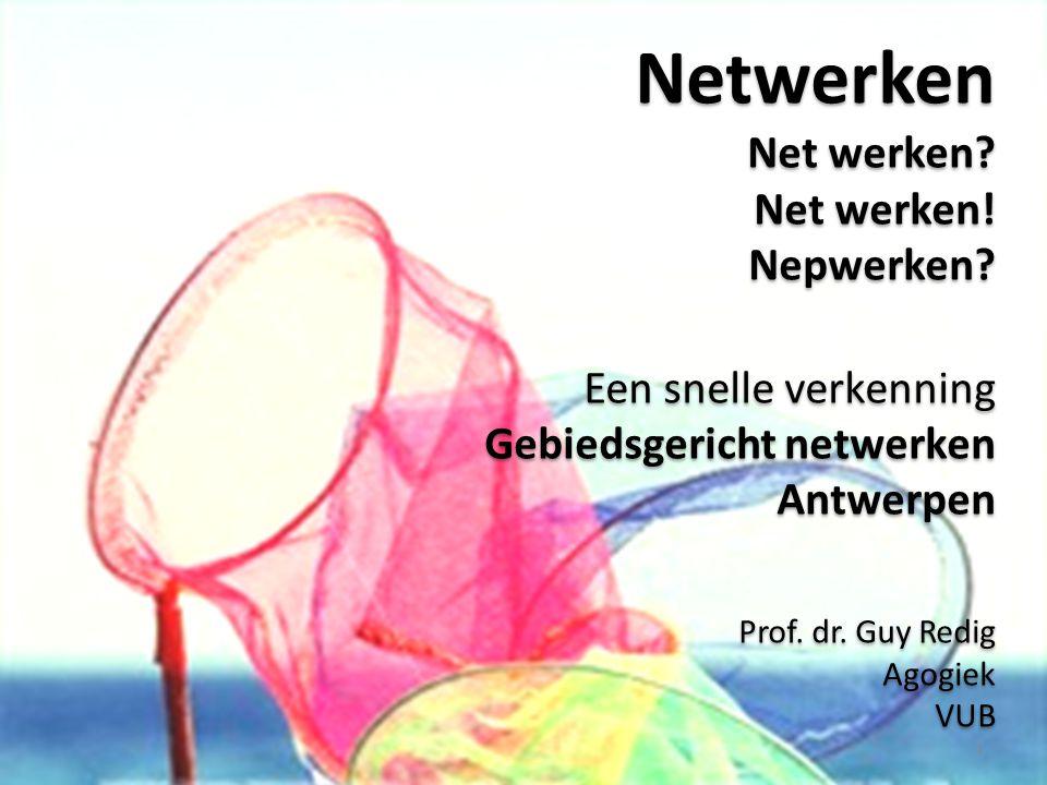 Netwerken Net werken Net werken! Nepwerken Een snelle verkenning