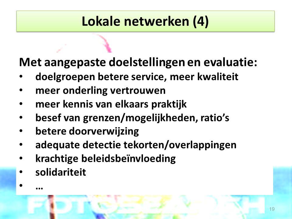 Lokale netwerken (4) Met aangepaste doelstellingen en evaluatie: