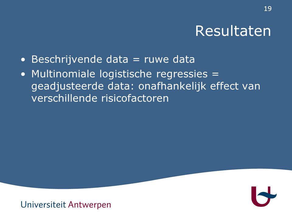 Resultaten Beschrijvende data = ruwe data