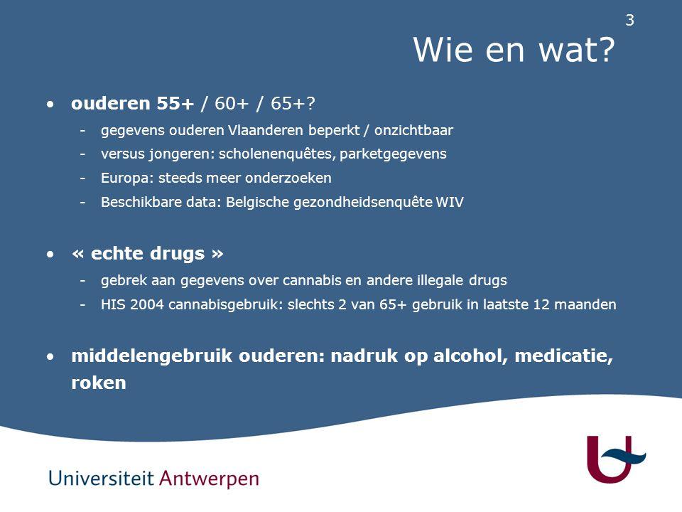 Wie en wat ouderen 55+ / 60+ / 65+ « echte drugs »