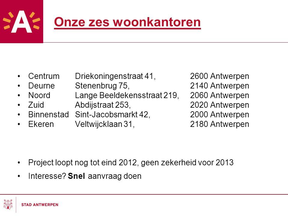 Onze zes woonkantoren Centrum Driekoningenstraat 41, 2600 Antwerpen
