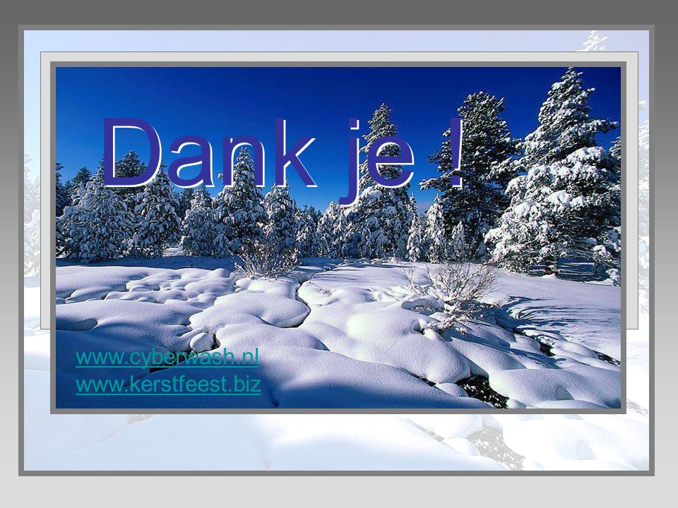 Dank je ! www.cyberwash.nl www.kerstfeest.biz