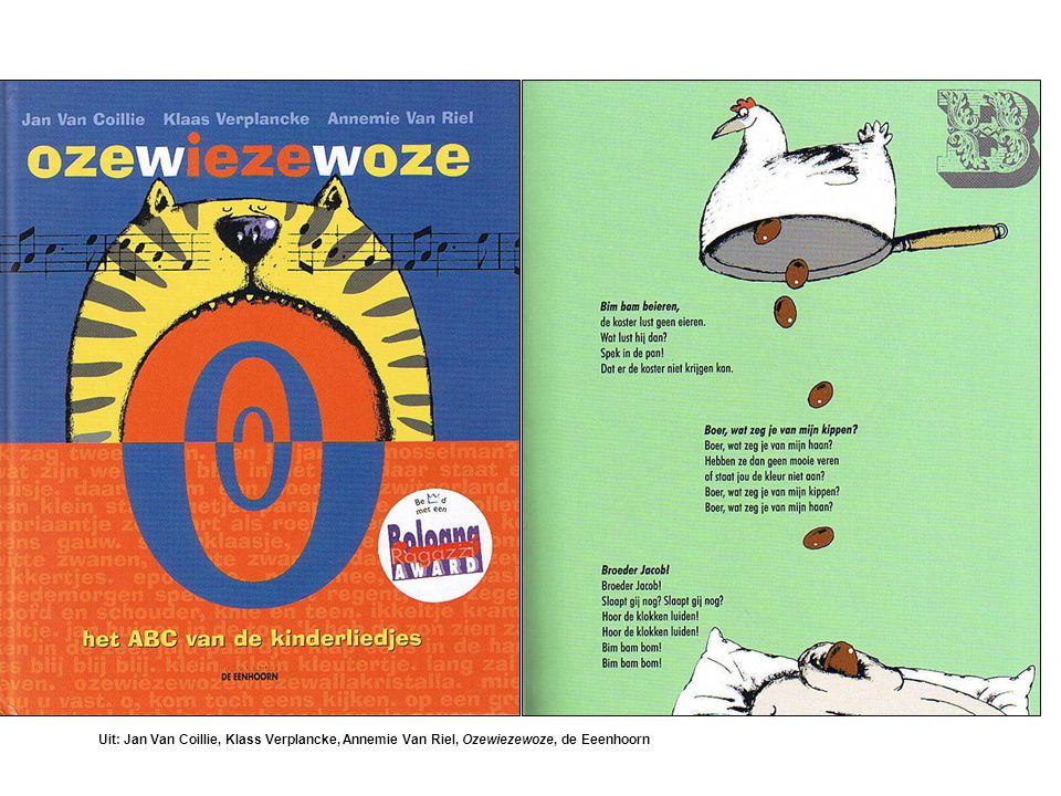 Uit: Jan Van Coillie, Klass Verplancke, Annemie Van Riel, Ozewiezewoze, de Eeenhoorn