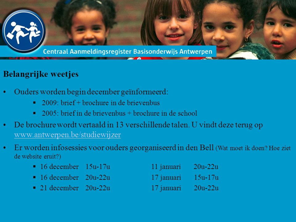 Belangrijke weetjes Ouders worden begin december geïnformeerd: