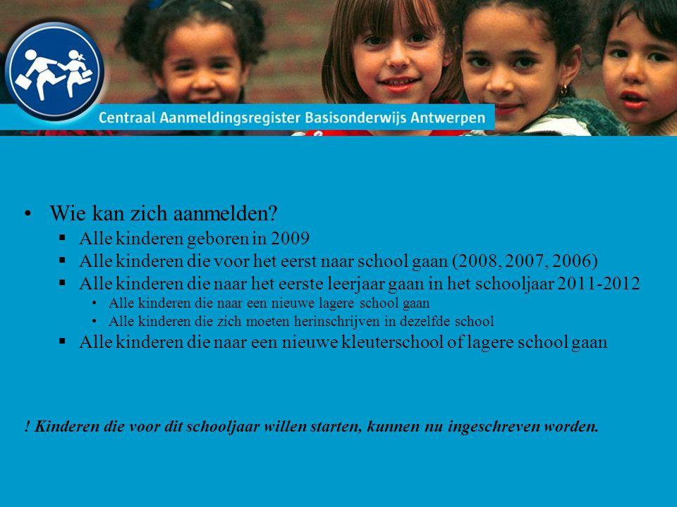 Wie kan zich aanmelden Alle kinderen geboren in 2009