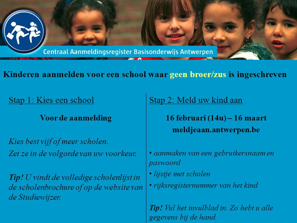 Kinderen aanmelden voor een school waar geen broer/zus is ingeschreven