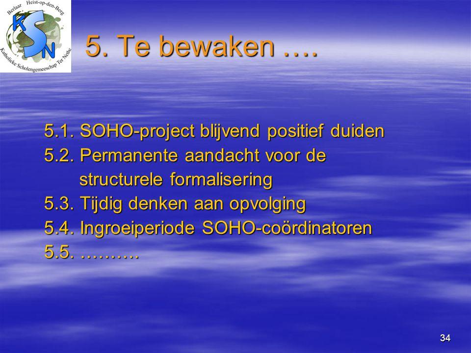 5. Te bewaken …. 5.1. SOHO-project blijvend positief duiden