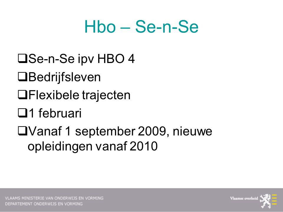 Hbo – Se-n-Se Se-n-Se ipv HBO 4 Bedrijfsleven Flexibele trajecten