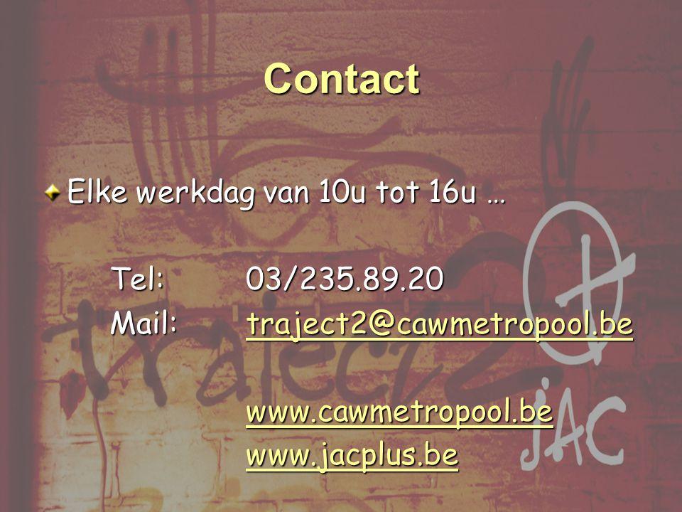 Contact Elke werkdag van 10u tot 16u … Tel: 03/235.89.20