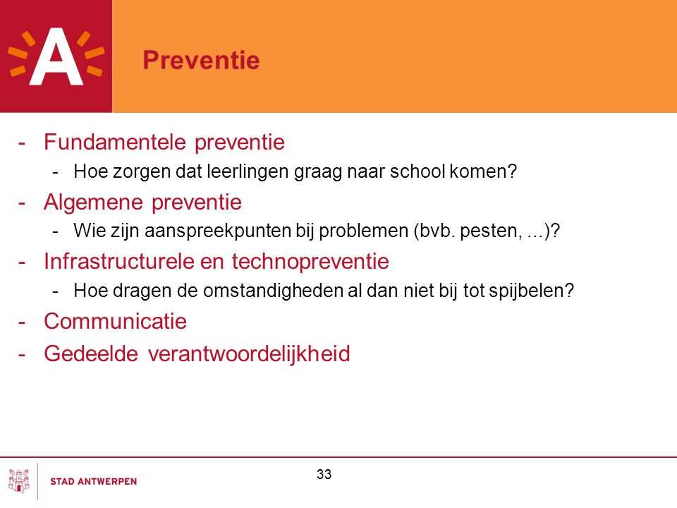 Preventie Fundamentele preventie Algemene preventie