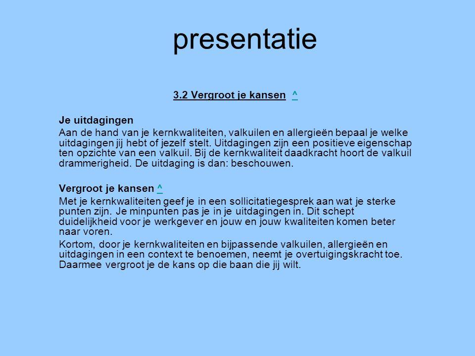 presentatie 3.2 Vergroot je kansen ^ Je uitdagingen