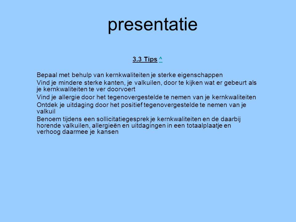 presentatie 3.3 Tips ^ Bepaal met behulp van kernkwaliteiten je sterke eigenschappen