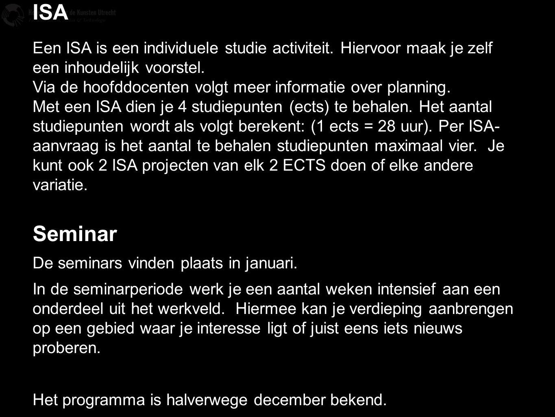 ISA Een ISA is een individuele studie activiteit. Hiervoor maak je zelf een inhoudelijk voorstel.