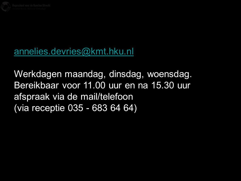 annelies.devries@kmt.hku.nl Werkdagen maandag, dinsdag, woensdag. Bereikbaar voor 11.00 uur en na 15.30 uur.