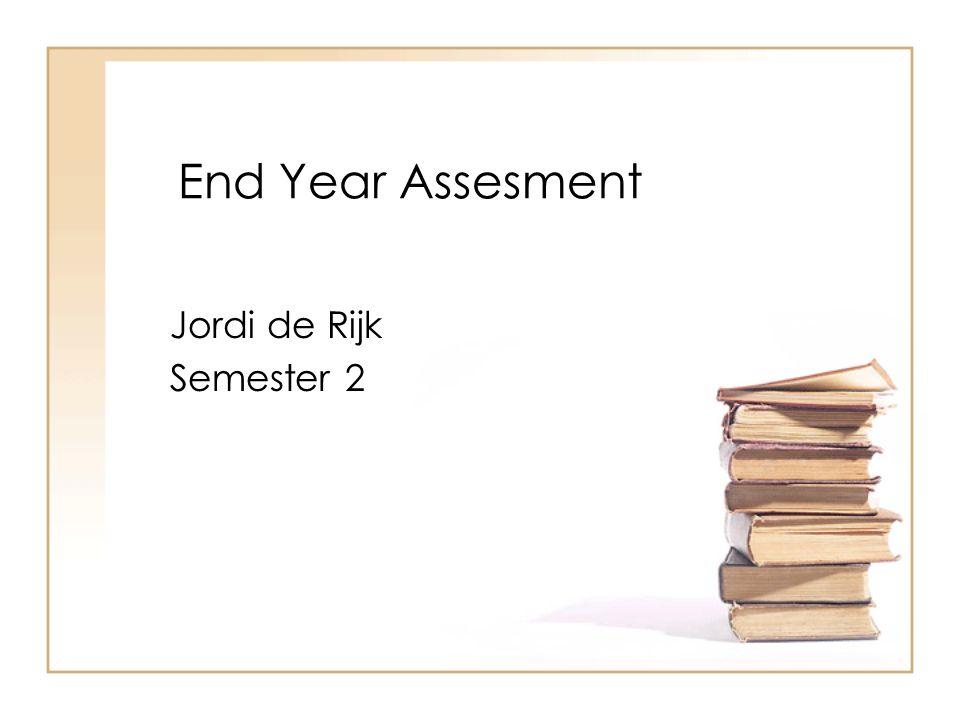 End Year Assesment Jordi de Rijk Semester 2