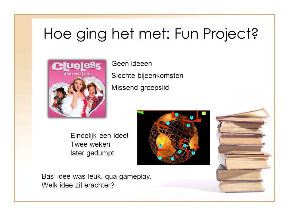 Hoe ging het met: Fun Project