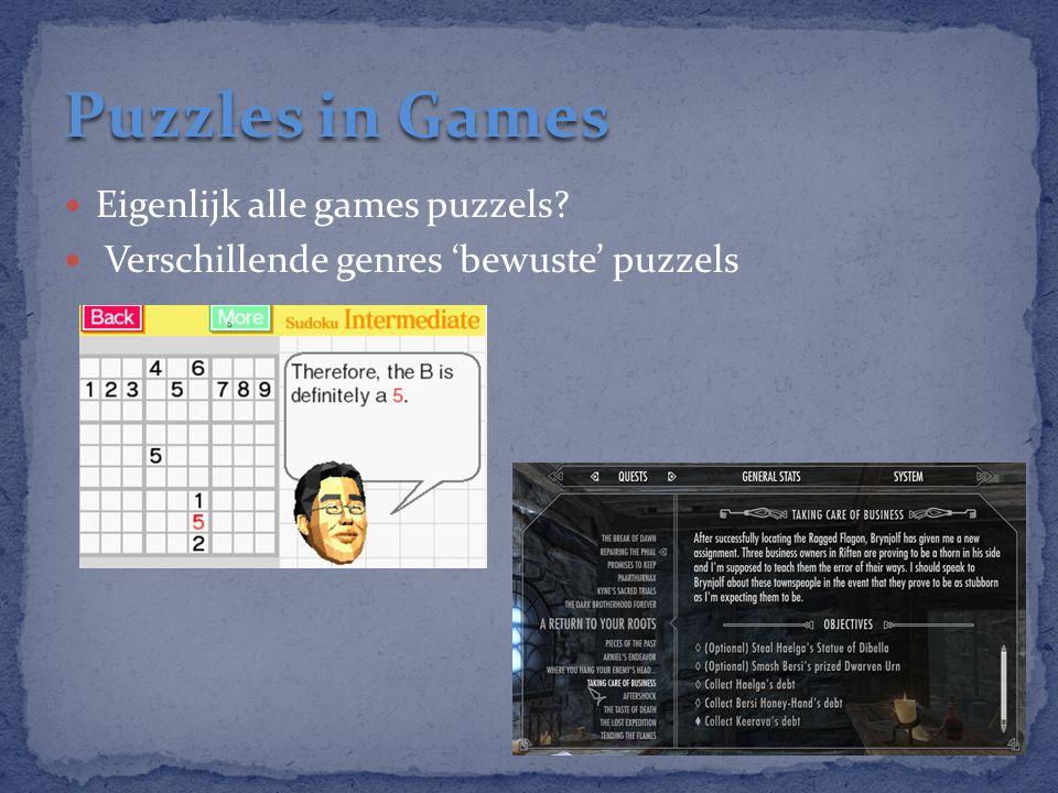 Puzzles in Games Eigenlijk alle games puzzels