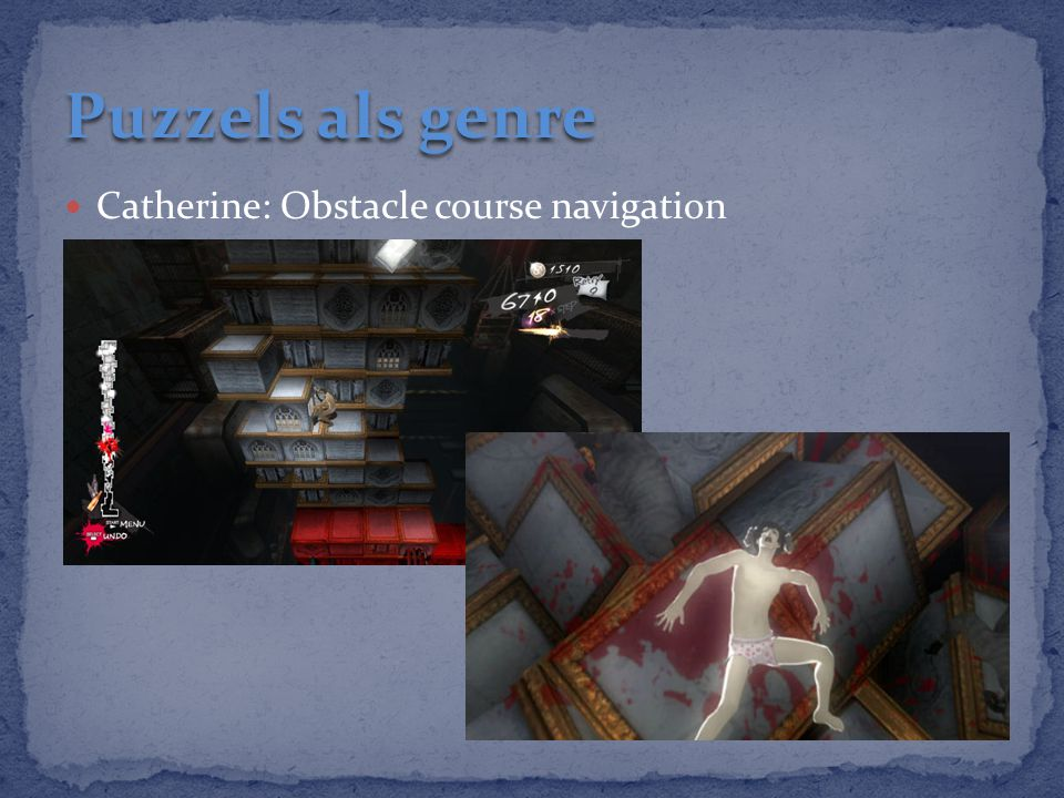 Puzzels als genre Catherine: Obstacle course navigation