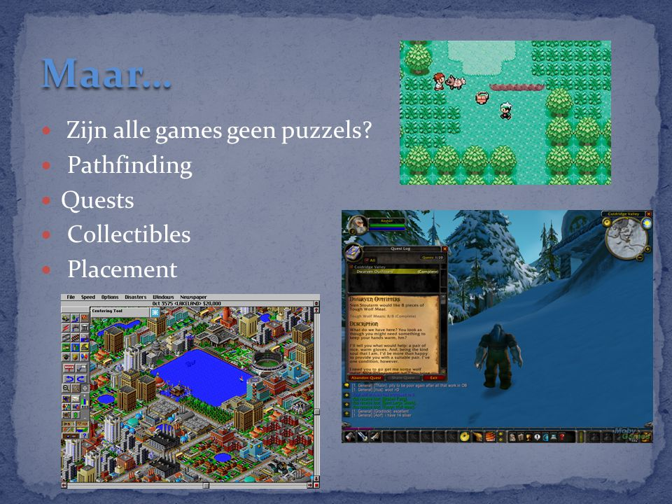 Maar… Zijn alle games geen puzzels Pathfinding Quests Collectibles