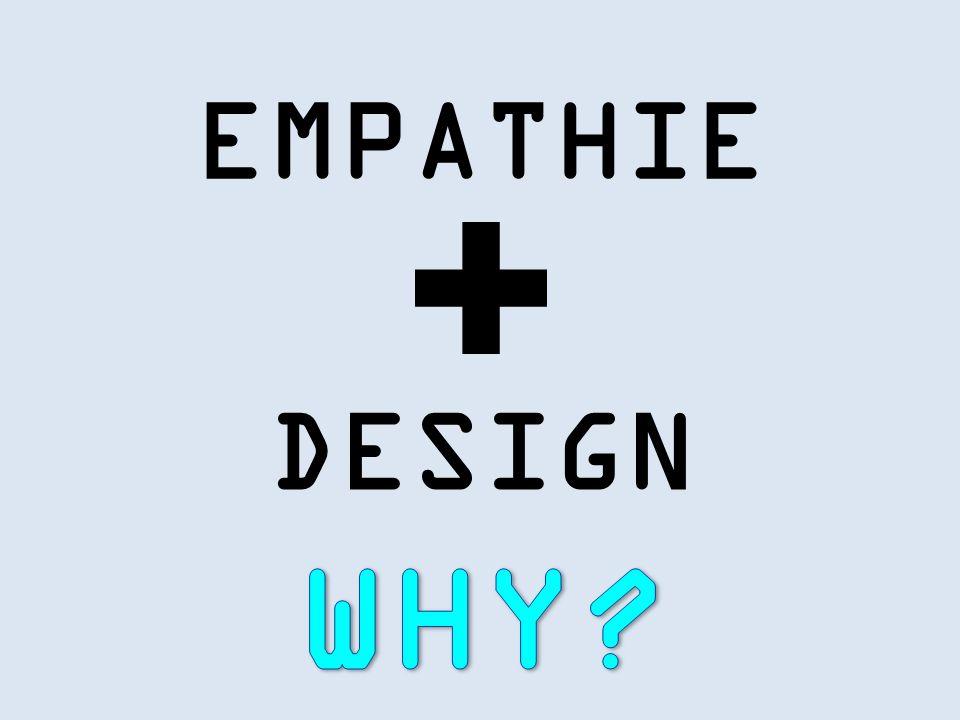 EMPATHIE DESIGN WHY