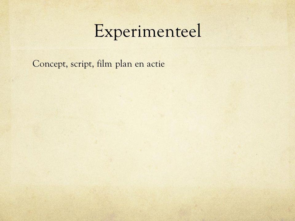 Experimenteel Concept, script, film plan en actie