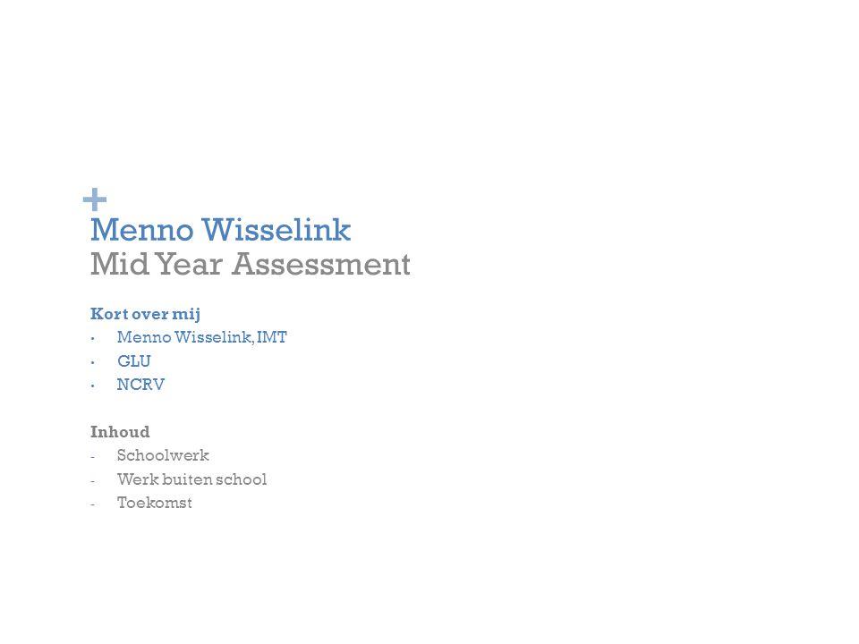 Menno Wisselink Mid Year Assessment Kort over mij Menno Wisselink, IMT