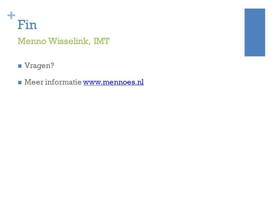 Fin Menno Wisselink, IMT Vragen Meer informatie www.mennoes.nl