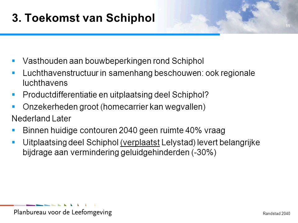 3. Toekomst van Schiphol Vasthouden aan bouwbeperkingen rond Schiphol