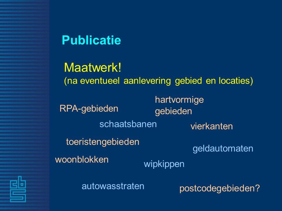Publicatie Maatwerk! (na eventueel aanlevering gebied en locaties)