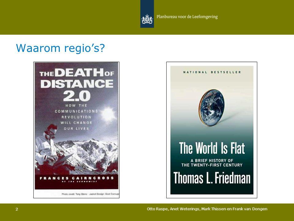 Waarom regio's Otto Raspe, Anet Weterings, Mark Thissen en Frank van Dongen