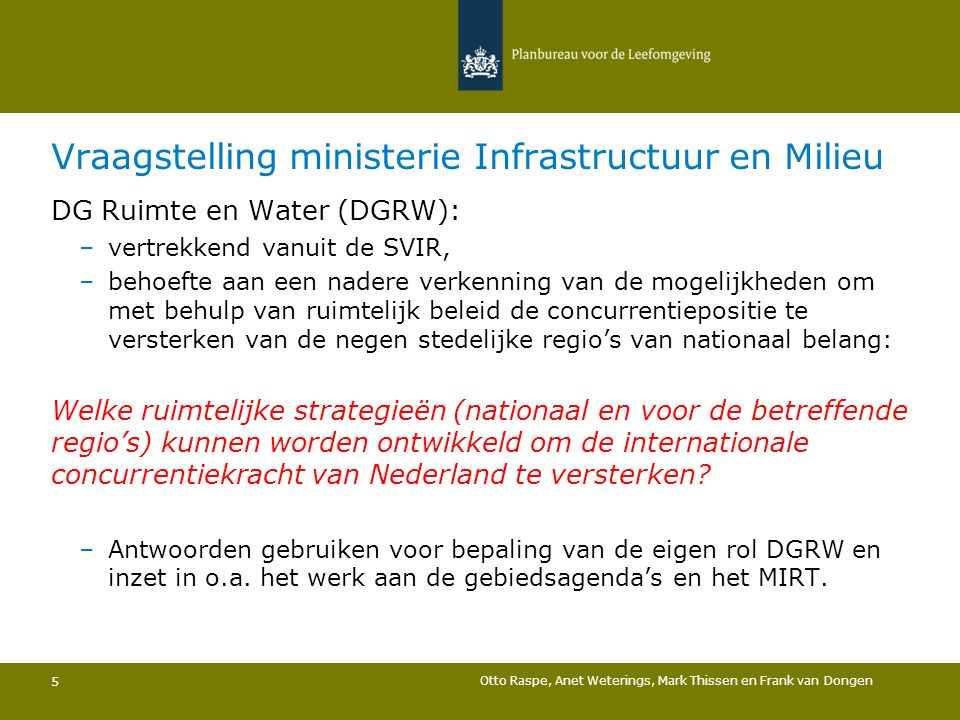 Vraagstelling ministerie Infrastructuur en Milieu
