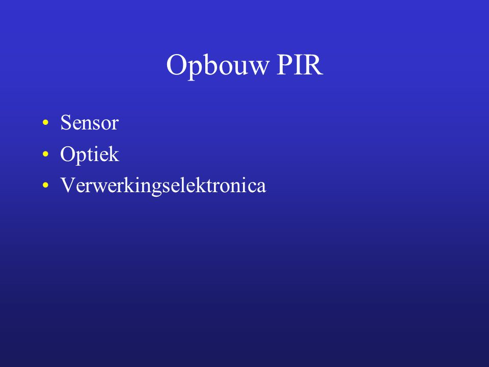 Opbouw PIR Sensor Optiek Verwerkingselektronica