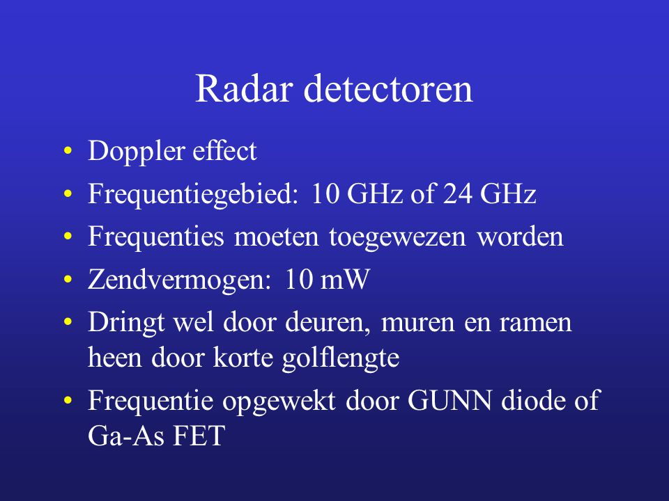 Radar detectoren Doppler effect Frequentiegebied: 10 GHz of 24 GHz