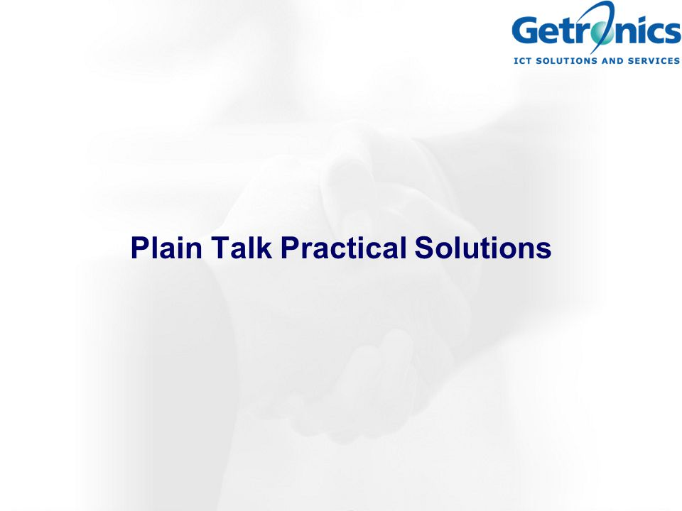 Plain Talk Practical Solutions