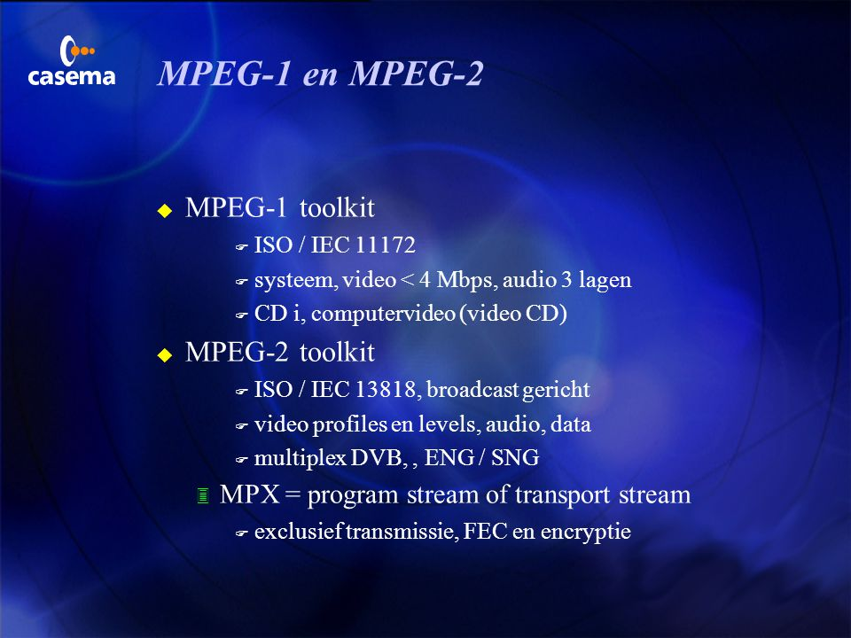 MPEG-1 en MPEG-2 MPEG-1 toolkit MPEG-2 toolkit