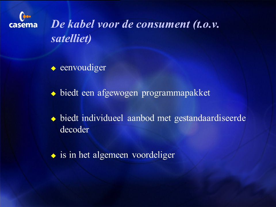 De kabel voor de consument (t.o.v. satelliet)