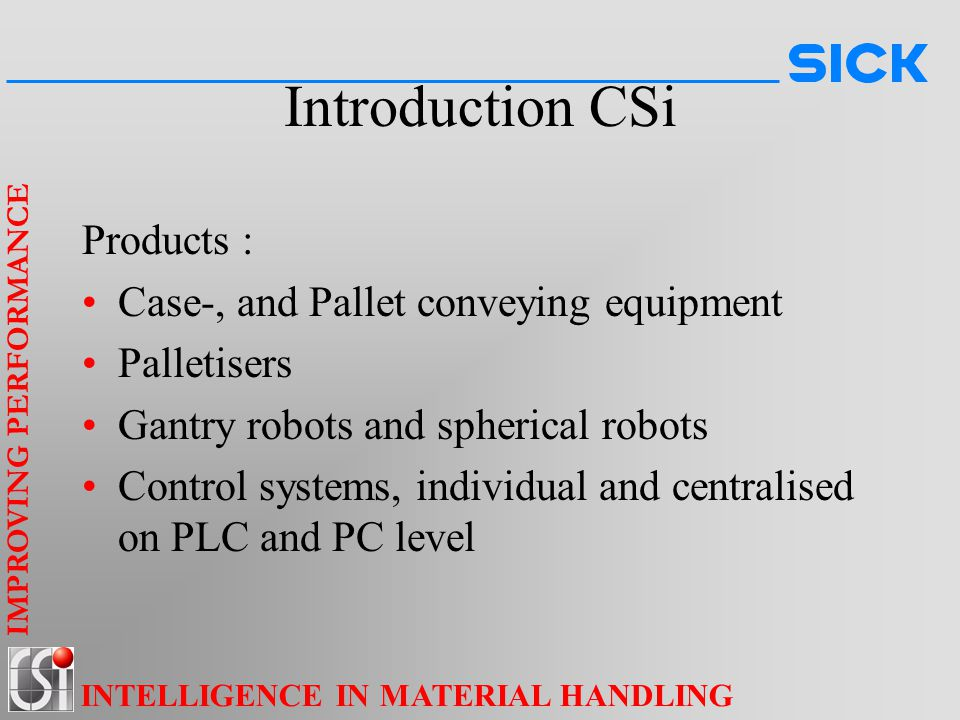 Introduction CSi Products : Case-, and Pallet conveying equipment