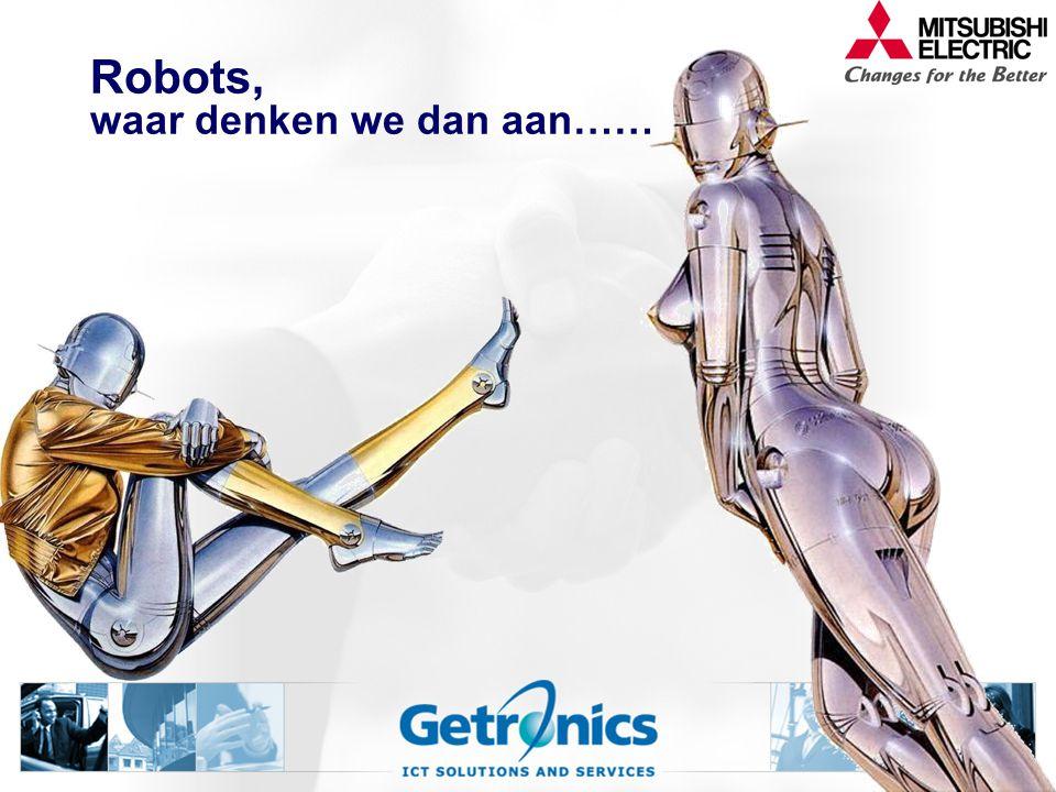 Robots, waar denken we dan aan……