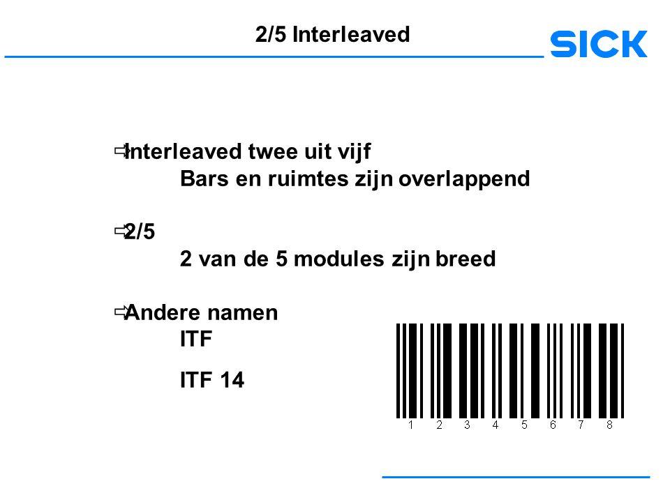 2/5 Interleaved Interleaved twee uit vijf. Bars en ruimtes zijn overlappend. 2/5. 2 van de 5 modules zijn breed.
