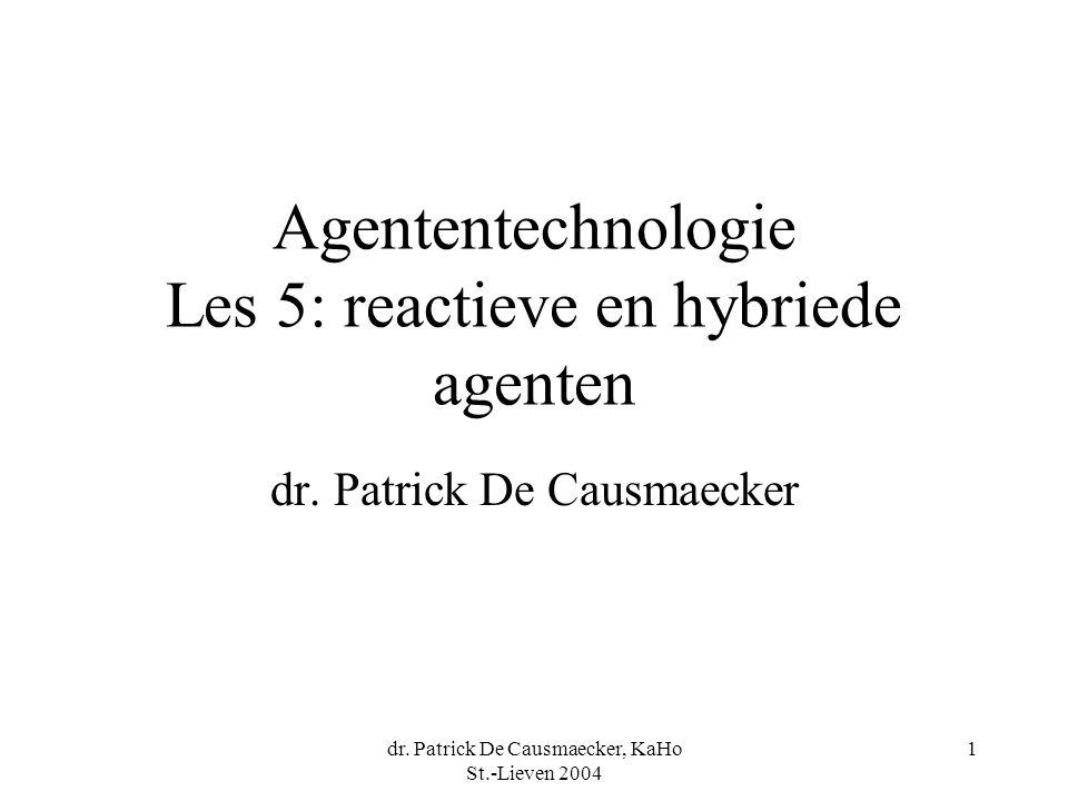 Agententechnologie Les 5: reactieve en hybriede agenten